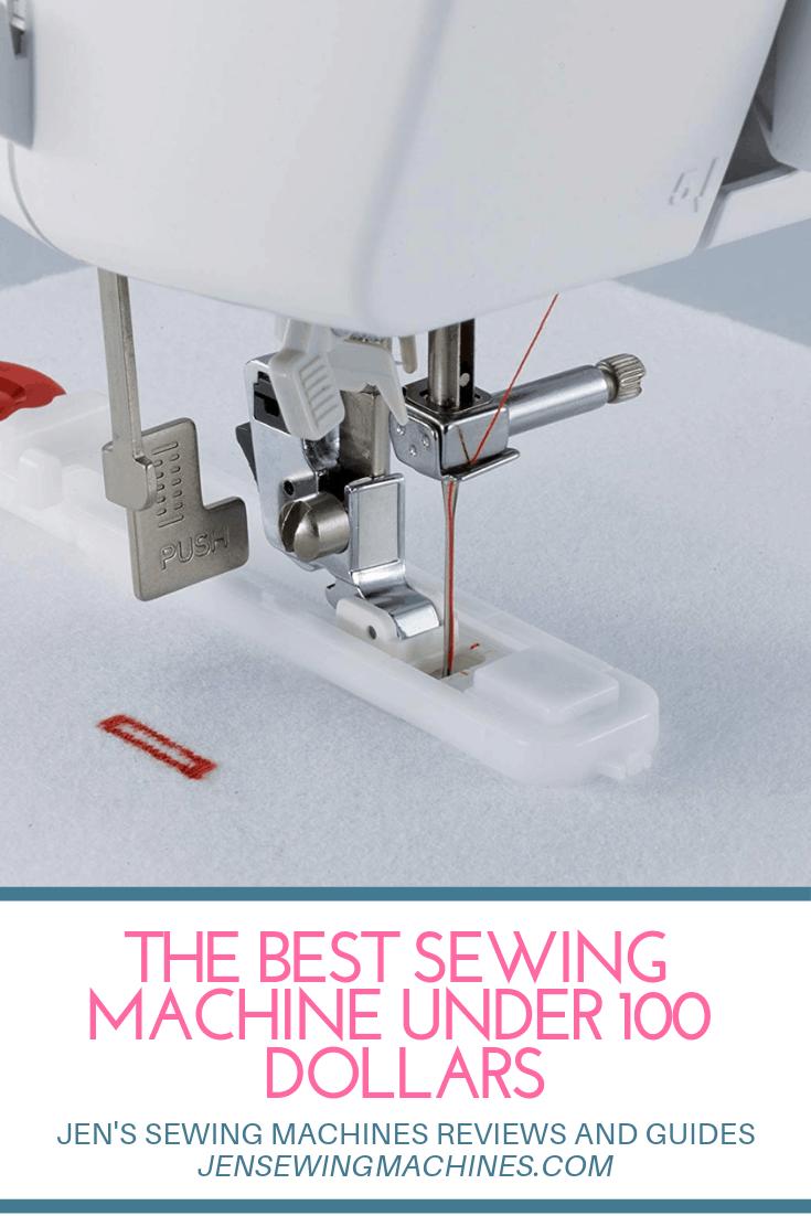 Jen's Sewing Machines Sewing Machine Under $100